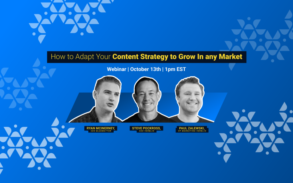 How to Adapt Your Content Strategy to Grow in Any Market | Bluematter Webinar Featuring Verblio