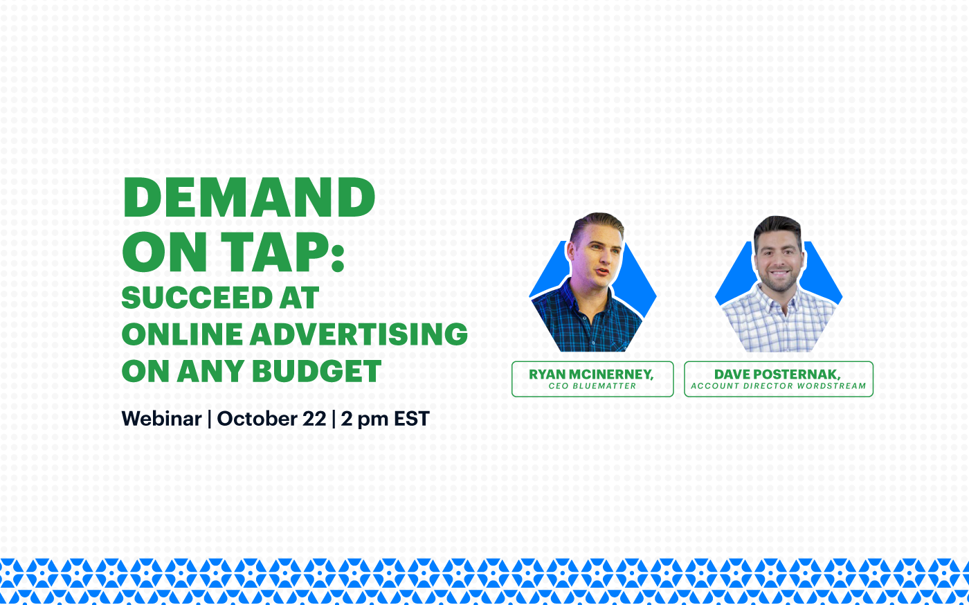 Demand On Tap: Succeed at Online Advertising on Any Budget   Bluematter + WordStream Webinar